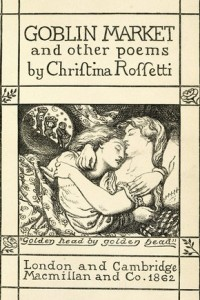 """an analysis of goblin market a poem by christina g rossetti Essay 4: christina rossetti's """"goblin market"""" argumentative analysis christina rossetti's """"goblin market"""" predates the previous two novels we read in a."""